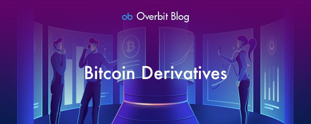 Bitcoin Derivatives Explained for Traders