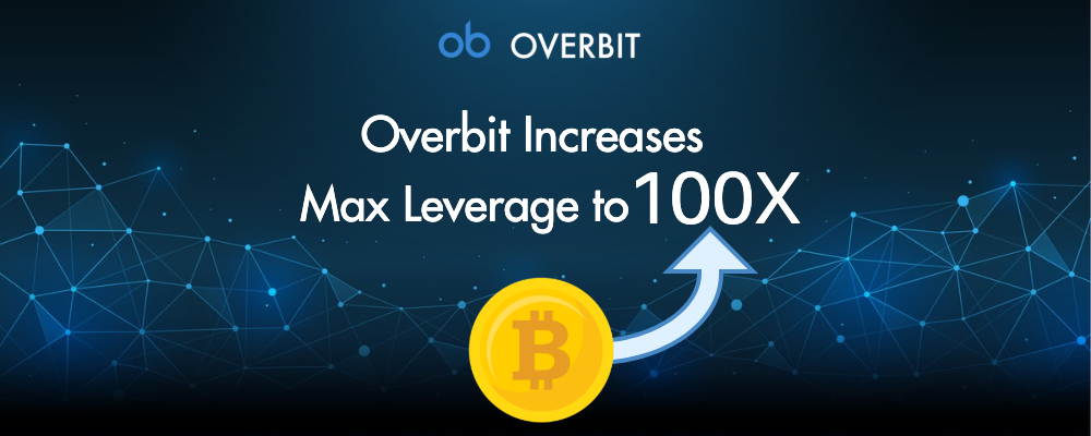 Overbit Increases Maximum Leverage to 100X for Crypto Trading