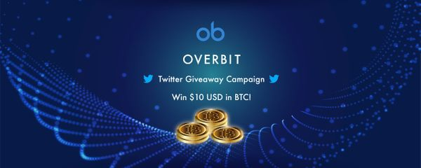 Overbit Twitter Giveaway Campaign: Win $10 USD in BTC!