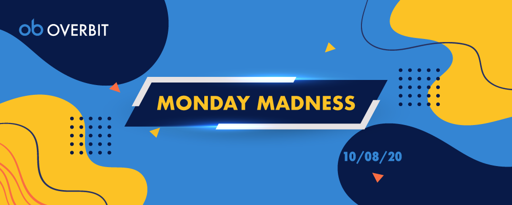 Monday Madness: 10th Aug 2020