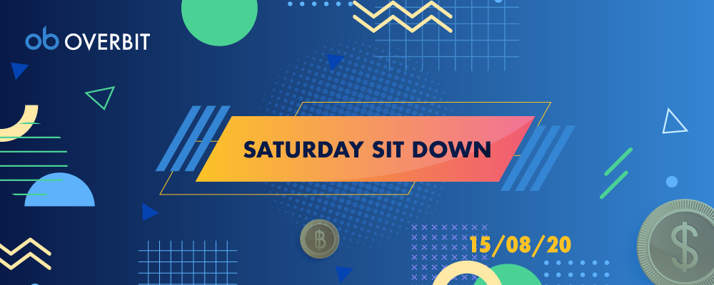 Saturday Sit Down: 15th Aug 2020