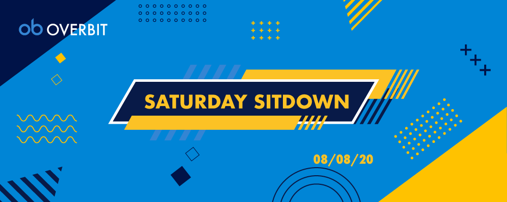 Saturday Sit Down: 8th Aug 2020